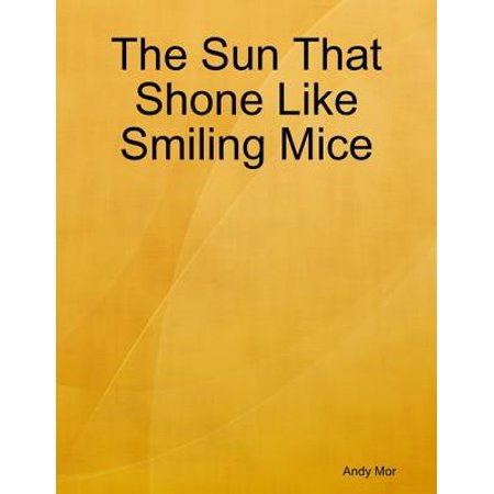 The Sun That Shone Like Smiling Mice - eBook - Smiling Sun