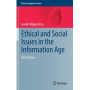 Texts in Computer Science: Ethical and Social Issues in the Information Age (Hardcover)