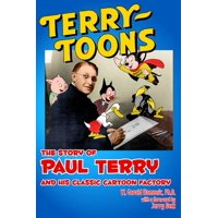 Terrytoons: The Story of Paul Terry and His Classic Cartoon Factory (Hardcover)