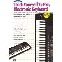 Alfred's Teach Yourself to Play Electronic Keyboard: Everything You Need to Know to Start Playing Now! (Paperback)