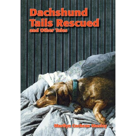 Dachshund Tails Rescued and Other Tales - eBook