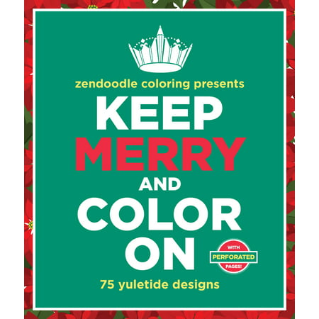 - Zendoodle Coloring Presents Keep Merry and Color On : 75 Yuletide Designs