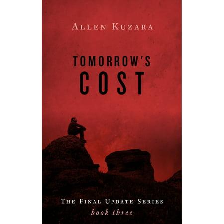 Tomorrow's Cost (Final Update: Book 3) - eBook