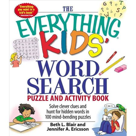 The Everything Kids Word Search Book  Solve Clever Clues And Hunt For Hidden Words In 100 Mind Bending Puzzles