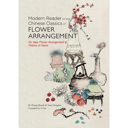 A Modern Reader On The Chinese Classics Of Flower Arrangement On