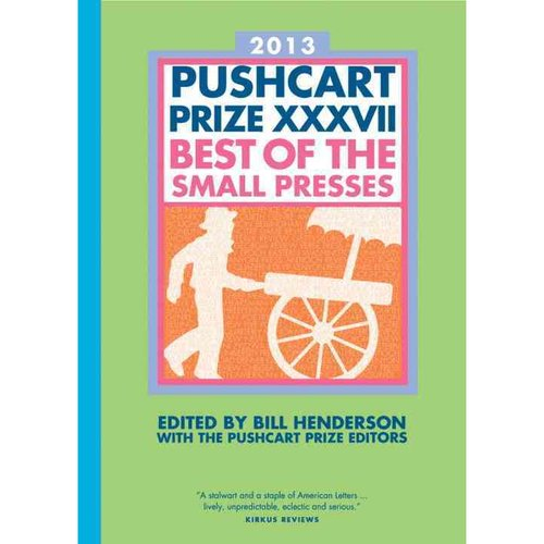 2013 The Pushcart Prize XXXVII: Best of the Small Presses