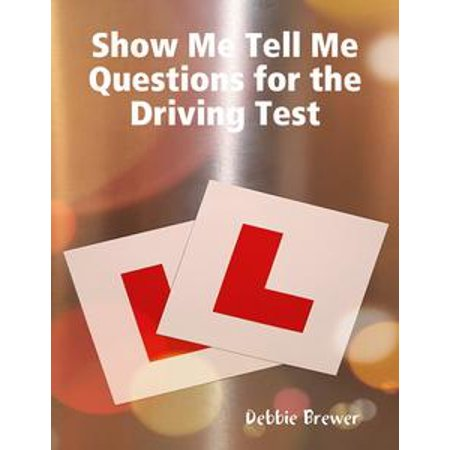 Show Me Tell Me Questions for the Driving Test -