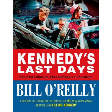 Kennedys Last Days  The Assassination That Defined A Generation