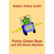 Ponty Green Bear and the Storm Machine - eBook