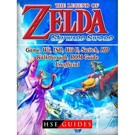 The Legend of Zelda Skyward Sword Game, Wii, ISO, Wii U, Switch, HD, Walkthrough, ROM, Guide Unofficial -