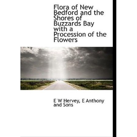 Flora of New Bedford and the Shores of Buzzards Bay with a Procession of the Flowers - image 1 de 1
