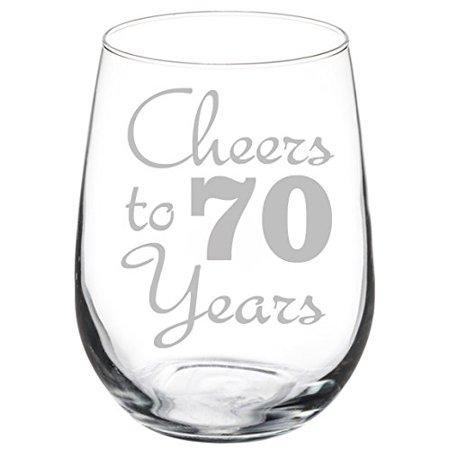 Wine Glass Goblet Cheers To 70 Years Anniversary 70th Birthday (17oz Stemless)