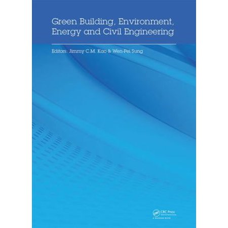 Green Building  Environment  Energy And Civil Engineering  Proceedings Of The 2016 International Conference On Green Building  Materials And Civil Engineering  Gbmce2016   Hong Kong  China  26 27 April 2016