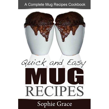Quick and Easy Mug Recipes: A Complete Mug Recipes Cookbook - - A Quick And Easy Halloween Costume
