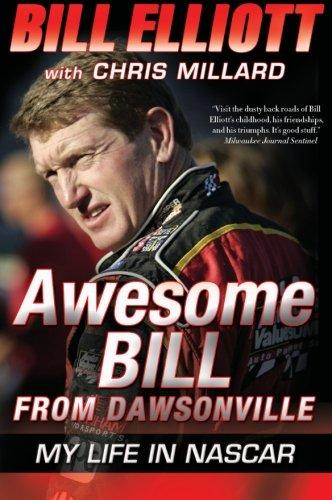Awesome Bill from Dawsonville: My Life in Nascar by