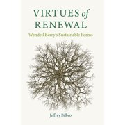 Culture of the Land: Virtues of Renewal : Wendell Berry's Sustainable Forms (Paperback)
