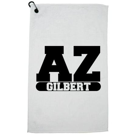 Gilbert, Arizona AZ Classic City State Sign Golf Towel with Carabiner Clip](Party City Gilbert Az)