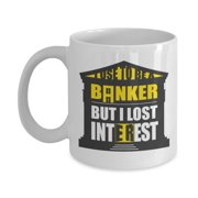 I Use To Be A Banker But I Lost Interest Funny Banking Pun Coffee & Tea Gift Mug Cup, Shelf Ornament, Accessories, Products, Supplies, Merchandise And Retirement Gifts For Men & Women Retired Bankers