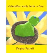 Caterpillar Wants to be a Cow - eBook