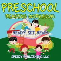 Preschool Reading Workbook : Ready, Set, Read!