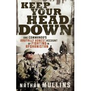 Keep Your Head Down: One commando's brutally honest account of fighting in Afghanistan - eBook