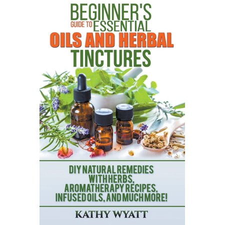 Halloween Diy Recipes (Beginner's Guide to Essential Oils and Herbal Tinctures : DIY Natural Remedies with Herbs, Aromatherapy Recipes, Infused Oils, and Much)