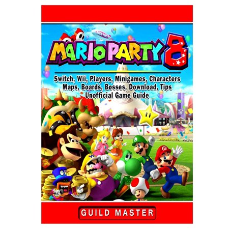 Super Mario Party 8, Switch, Wii, Players, Minigames, Characters, Maps, Boards, Bosses, Download, Tips, Unofficial Game (Best 4 Player Wii Games)