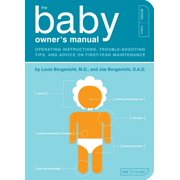 The Baby Owner's Manual : Operating Instructions, Trouble-Shooting Tips, and Advice on First-Year Maintenance