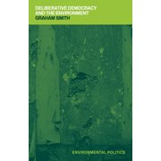 Environmental Politics: Deliberative Democracy and the Environment (Paperback)