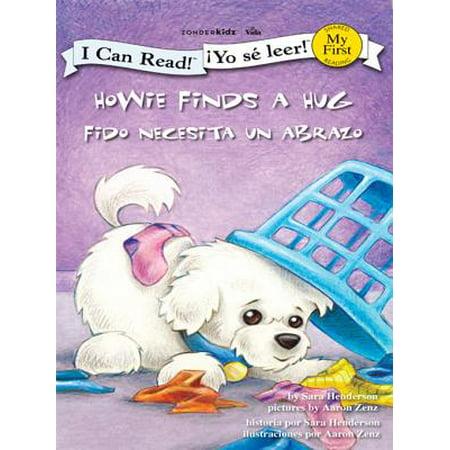 Howie Finds a Hug / Fido recibe un abrazo - eBook - Howie Feltersnatch