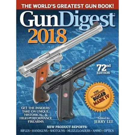 Gun Digest 2018 : The World's Greatest Gun Book!