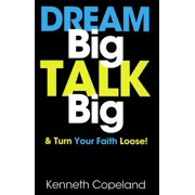 Dream Big, Talk Big - eBook