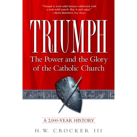 - Triumph : The Power and the Glory of the Catholic Church