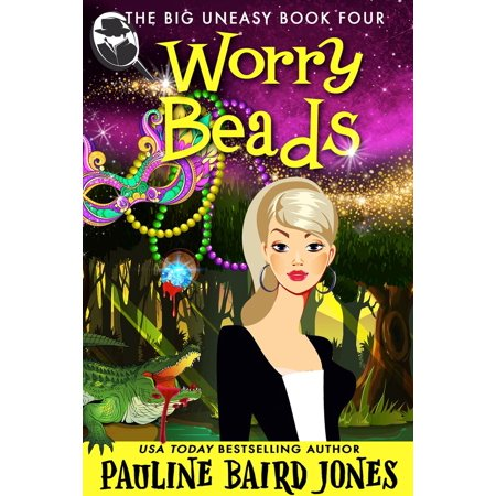 Worry Beads: The Big Uneasy 4 - eBook