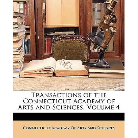 Transactions Of The Connecticut Academy Of Arts And Sciences  Volume 4
