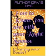 How to Know You are with your Right Spouse(Clearing your Doubt) - eBook