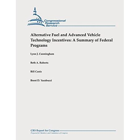 Alternative Fuel And Advanced Vehicle Technology Incentives  A Summary Of Federal Programs