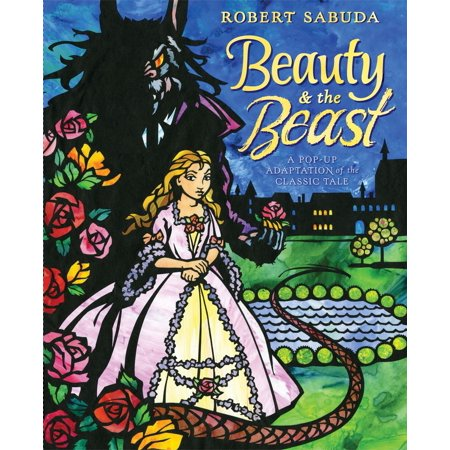Beauty & the Beast : A Pop-up Book of the Classic Fairy Tale (Fairy Tale Characters To Dress Up As)