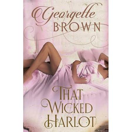 That Wicked Harlot : A Steamy Regency Romance