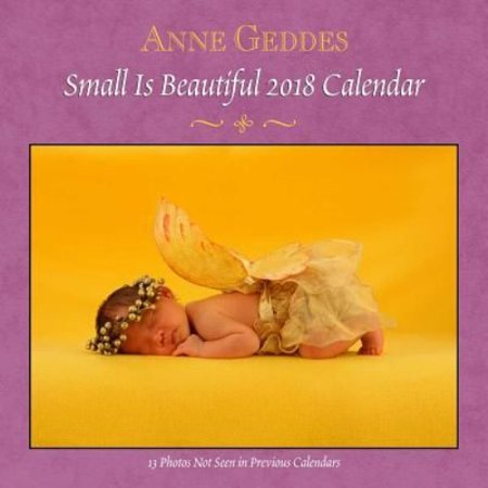Anne Geddes Small Is Beautiful 2018 Calendar
