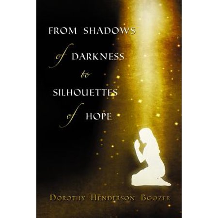 Shadow Silhouette (From Shadows of Darkness to Silhouettes of Hope - eBook )