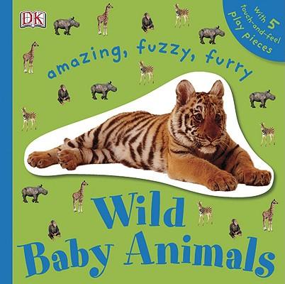 Amazing, Fuzzy, Furry Wild Baby Animals