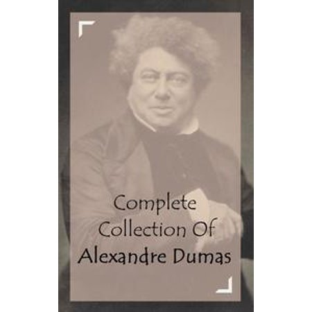 Complete Collection Of Alexandre Dumas (Collection of 34 Works Including The Three Musketeers, Twenty Years After, Regent's Daughter, Ten Years Later, The Black Tulip, And A Lot More) - eBook](Halloween H2o 20 Years Later)