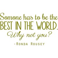 """Ronda Rousey Quote - Vinyl Wall Decal   UFC Women's Fighting   20""""x10"""" [RR1]"""