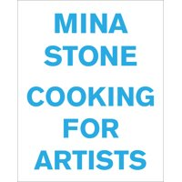 Mina Stone: Cooking for Artists (Hardcover)