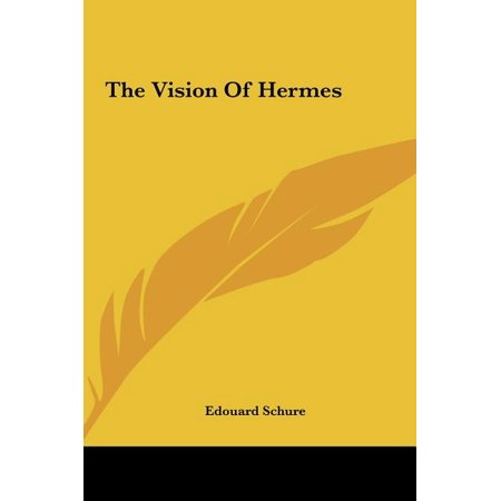 The Vision of Hermes The Vision of Hermes the Vision of Hermes
