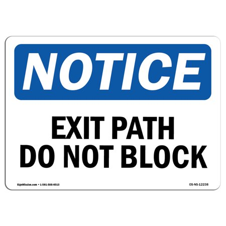 OSHA Notice Sign - Exit Path Do Not Block | Choose from: Aluminum, Rigid Plastic or Vinyl Label Decal | Protect Your Business, Construction Site, Warehouse & Shop Area | Made in the USA