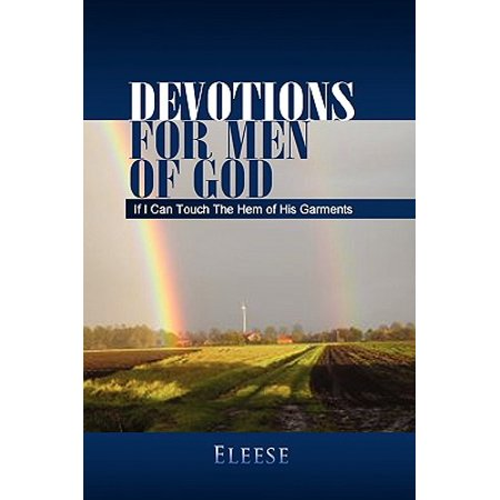 Devotions for Men of God : If I Can Touch the Hem of His