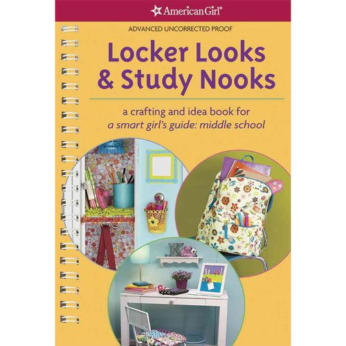 Locker Looks & Study Nooks: A Crafting and Idea Book for a Smart Girl's Guide: Middle School