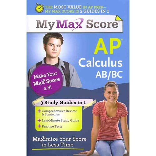 My Max Score AP Calculus AB/BC: Maximize Your Score in Less Time